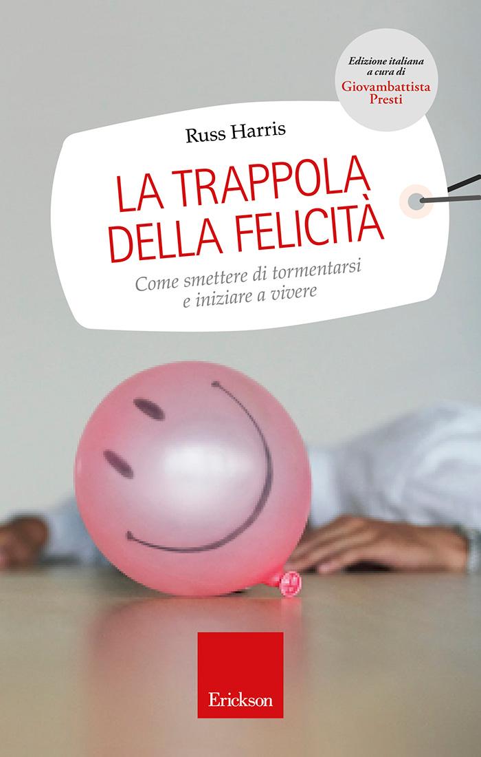 La trappola della felicità - Terapie di terza generazione